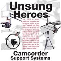 Unsung Heroes: Camcorder Support Systems