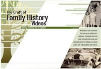 The Craft of Family History Videos: Making Classics Out of Clutter