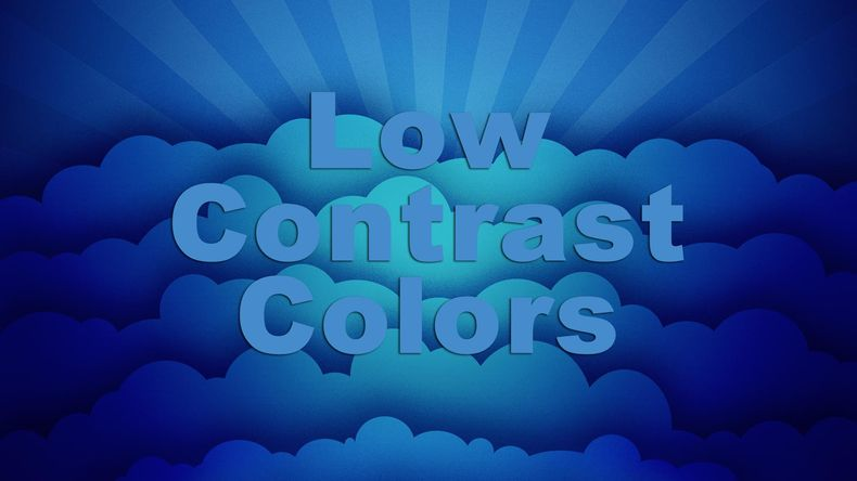 Low contrast colors... graphic of dark blue clouds with a soft light blue font