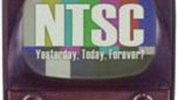 NTSC: Yesterday, Today, Forever?