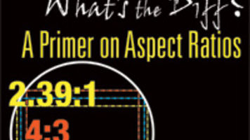 Standard and Widescreen, what's the Diff? A Primer on Aspect Ratios