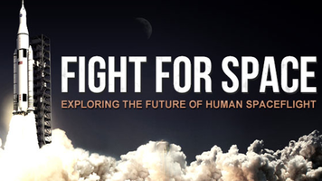 "Fight for Space"" – Exploring the Future of Human Spaceflight"