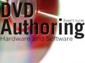 DVD Authoring Hardware and SoftwareBuyer's Guide