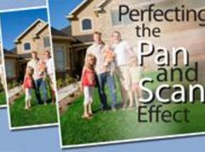 Tutorial - Perfecting the Pan and Scan Effect