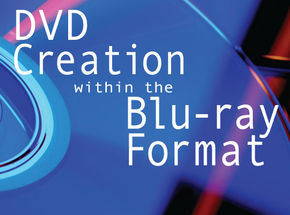 DVD Creation within the Blu-ray Format