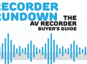 Recorder Rundown: The AV Recorder Buyer's Guide