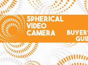 Spherical Video Cameras Buyer's Guide