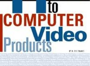 11th Annual Guide to Computer Video Products