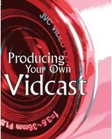Producing Your Own Vidcast for Video Sharing Part Two - Production