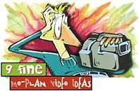 Nine No-plan Video Ideas