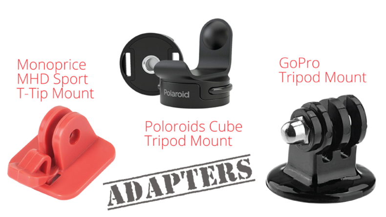 Action Cam adapters including Monoprice MDH Sport T-Tip, Poloroid Cube Tripod and GoPro Tripod Mounts