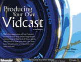 Producing Your Own Vidcast - Part 1 (eDoc)