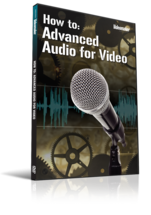 How To: Advanced Audio for Video