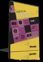 Deconstructing Editing Volume 1