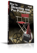 How To: Directing and Pre-Production