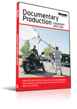 Documentary Production: Equipment and Crew