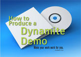 How to Produce a Dynamite Demo (eDoc)