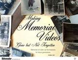 Making Memorial Videos (eDoc)