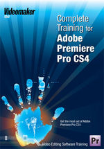 Complete Training for Adobe Premiere Pro CS4