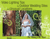 Video Lighting Tips for Outdoor Wedding Sites and Unusual Locations