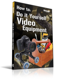 How To: Do it Yourself Video Equipment