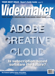 Videomaker October 2013 image featuring Adobe Creative Cloud