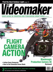 Videomaker June 2014 Issue featuring the Blackmagic Production Camera 4K mounted on a Beastcopter Mk VI Drone