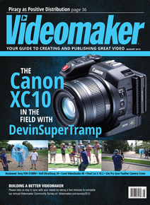 Videomaker August Cover featuring the Canon XC10 and DevinSuperTramp
