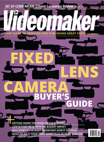 Videomaker November 2015 issue featuring Fixed Lens Camera Buyer's Guide
