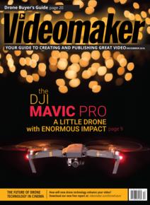 Videomaker December 2016 issue featuring DJIs Mavic
