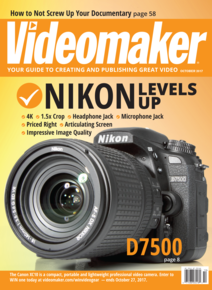 Videomaker October 2017 cover featuring the Nikon D7500