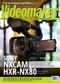 Videomaker April 2018 Cover featuring the Sony NXCAM HXR-NX80