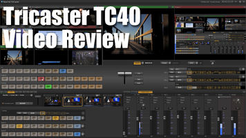 Tricaster TC40 Video Review
