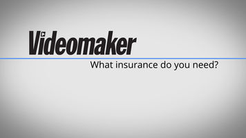 Starting a Video Business: What insurance do you need?