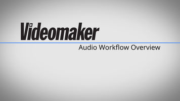 Post production workflows: Audio workflow overview