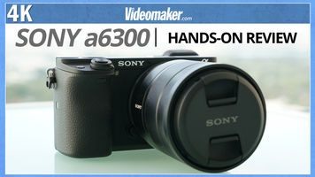 Sony a6300 - Video Review
