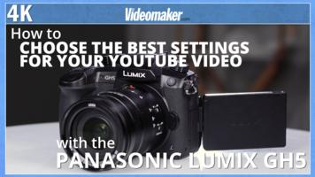 Best Panasonic Lumix GH5 settings for YouTube