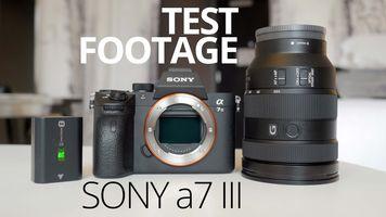 Sony a7 III - Test footage